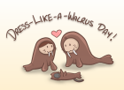 Dress Like a Walrus Day